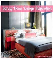 Design Inspiration For Your Home by Lush Fab Glam Blogazine Home Design Inspiration For Your Spring