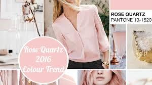 Colour Trend by Rose Quartz Colour Trend 2016 Youtube