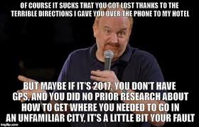 Louis Ck Meme - this dude called me like five times to try to get directions to