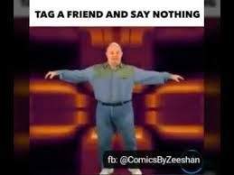 Tag A Friend Meme - tag a friend and say nothing youtube