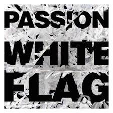 Flag You Down Passion Passion White Flag Amazon Com Music