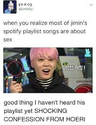 Internet Meme Songs - o o when you realize most of jimin s spotify playlist songs are
