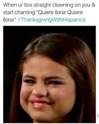Mexican Thanksgiving Meme - thanksgiving with hispanics makes me laugh pinterest