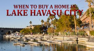 the best time to buy property in lake havasu city property posse