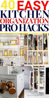 how to organise kitchen cabinets 40 easy ways to organize your kitchen on a budget in 2020