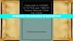 download chilton s chevrolet chevy s10 gmc s15 pickups 1982 91