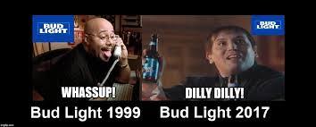Bud Light Meme - bud light s best catchphrases imgflip