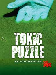 My Toxic Baby Documentary Watch Amazon Com Toxic Puzzle Hunt For The Hidden Killer Paul A Cox