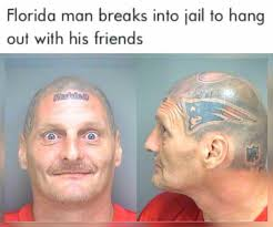 Florida Man Meme - dopl3r com memes florida man breaks into jail to hang out with