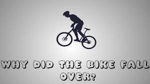 Bike Meme - why did the bike fall over meme youtube