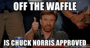 Chuck Norris Beard Meme - off the waffle is chuck norris approved chuck norris beard approve