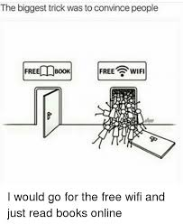 Me Me Me Read Online - the biggest trick was to convince people free wifi free book i would