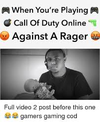 Playing Cod Text Memes Com - when you re playing call of duty online against a rager full video 2