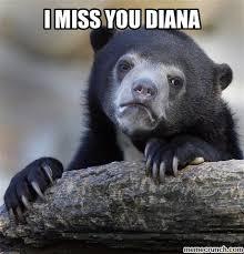 Miss U Meme - miss you diana
