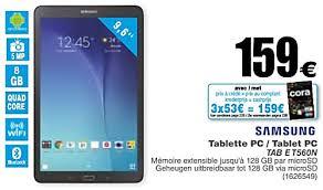 cora ordinateur de bureau cora promotion samsung tablette tablet tab e t560n samsung
