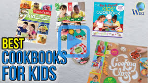 top 10 cookbooks for kids of 2017 video review