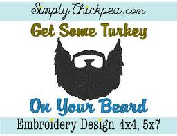 embroidery design get some turkey on your beard thanksgiving