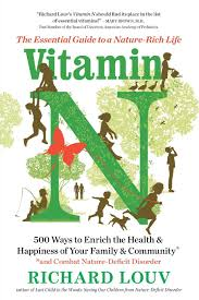 vitamin n the essential guide to a nature rich life richard louv