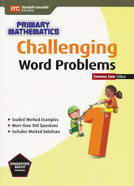 challenging word problems in primary mathematics 1 common core