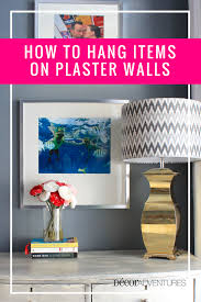 how to hang items on plaster walls decor adventures