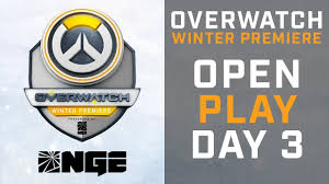 open play day 3 overwatch winter premiere presented by nge