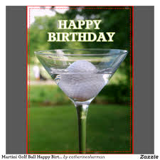 birthday martini clipart martini golf ball happy birthday card zazzle golf 18th hole