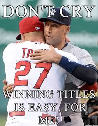 Derek Meme - derek jeter mike trout meme sports unbiased