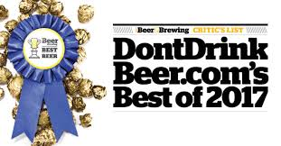 critic u0027s list dontdrinkbeer u0027s best of 2017 craft beer u0026 brewing