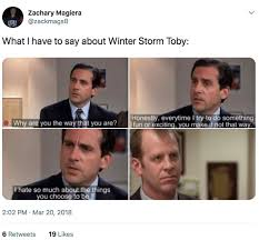 Winter Storm Meme - these winter storm toby memes will make you laugh and miss the