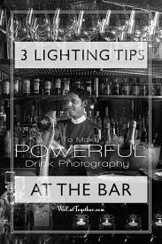 drink photography lighting 3 tips to make powerful drink photography at the bar we eat together