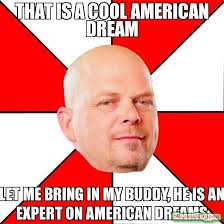 Dream Meme - that is a cool american dream let me bring in my buddy he is an