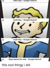 Vault Boy Meme - vauit boy googie searcn vault boy google search vault boy google
