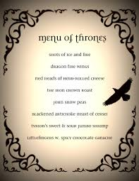 game of thrones dinner party menu got game of thrones dinner