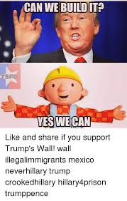 Yes We Can Meme - can we build it tsfd yes we like and share if you support trump s