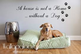 dog home decor pet wall art dog wall decor a house is not a home without