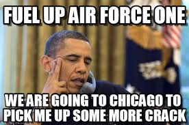 Air Force One Meme - fuel up air force one no i cant obama meme on memegen