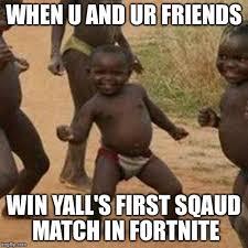 U Win Meme - third world success kid posting fortnite wins know your meme