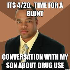 Time For Meme - its 420 time for a blunt weknowmemes