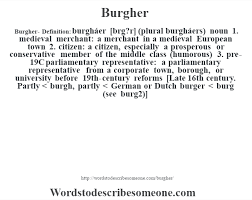 burgher definition burgher meaning words to describe someone