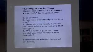 byron katie u0027s four questions and the turnarounds youtube
