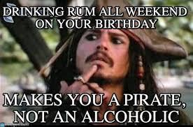 Rum Meme - drinking rum all weekend on your birthday on memegen