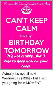 Keep Calm Birthday Meme - imagined by classy sassy gsmart ftssy can t keep calm it s my