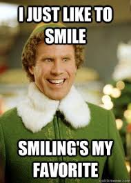 Meme Smile - i just like to smile smiling s my favorite buddy the elf my