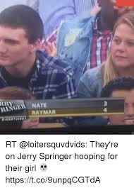 Jerry Springer Memes - jerry springer transsexual tell a i m watching power right now