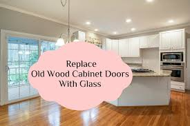 glass kitchen cabinet doors diy this diy idea lets you replace your wood cabinet doors
