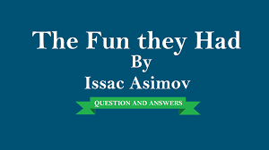 the fun they had by issac asimov question and answers youtube