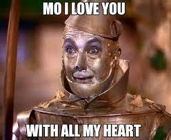 Meme Mo - mo i love you with all my heart meme tin man 18473 memeshappen