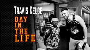 a day in the life with kansas city chiefs tight end travis kelce