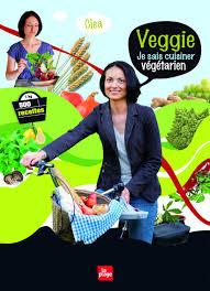 cuisine clea veggie je sais cuisiner végétarien clea cuisine