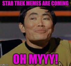 Meme Oh - star trek memes are coming oh myyy meme